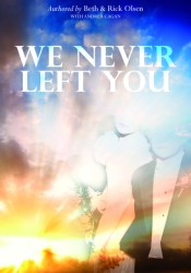 We Never Left You Pdf Book