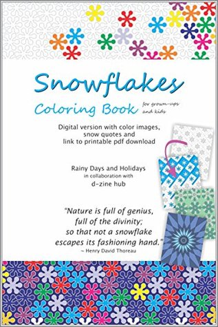 Snowflakes Coloring Book (for grown-ups and kids): Digital version with color images, snow quotes and link to printable pdf download