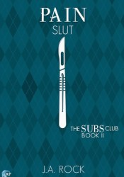 Pain Slut (The Subs Club, #2) Pdf Book