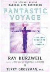 Fantastic Voyage: Live Long Enough to Live Forever Pdf Book