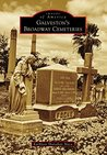 Galveston's Broadway Cemeteries (Images of America: Texas)