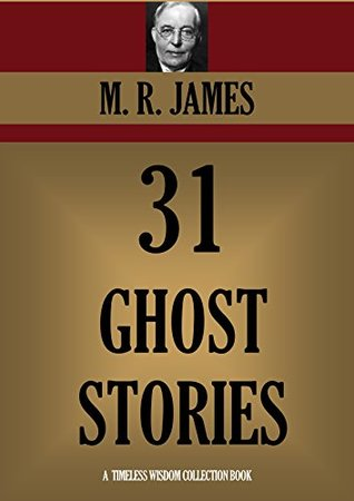 31 GHOST STORIES (Timeless Wisdom Collection Book 3400)