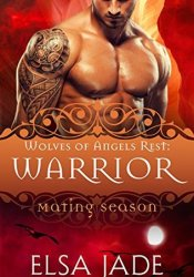 Warrior (Wolves of Angels Rest, #4) Pdf Book