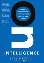 On Intelligence: How a New Understanding of the Brain Will Lead to the Creation of Truly Intelligent Machines Pdf Book