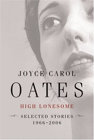 High Lonesome: Selected Stories, 1966-2006