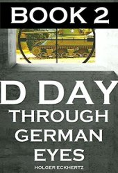 D DAY Through German Eyes 2 Pdf Book