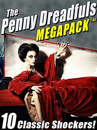 The Penny Dreadfuls Megapack: 10 Classic Shockers!