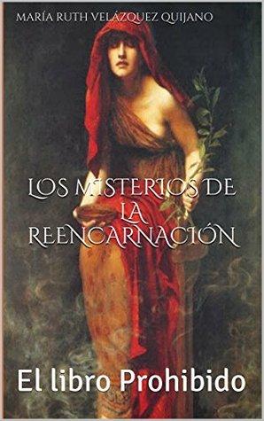 Los misterios de la reencarnación: El libro prohibido