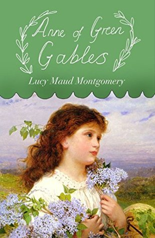 Anne of Green Gables - Annotated (Original 1908 Edition)