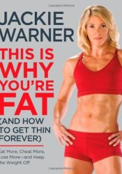 This Is Why You're Fat (And How to Get Thin Forever): Eat More, Cheat More, Lose More--and Keep the Weight Off Pdf Book