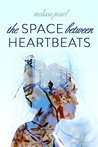 The Space Between Heartbeats (Betwixt #1)