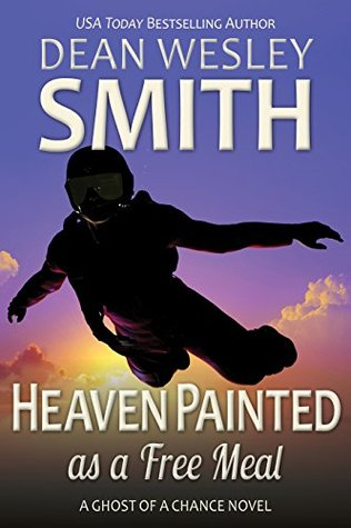 Heaven Painted as a Free Meal: A Ghost of a Chance Novel