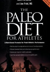 The Paleo Diet for Athletes: A Nutritional Formula for Peak Athletic Performance Pdf Book