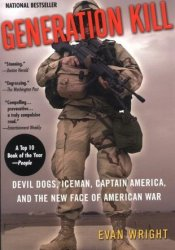Generation Kill: Devil Dogs, Iceman, Captain America, and the New Face of American War Pdf Book