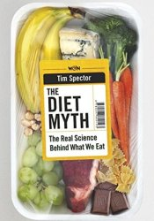 The Diet Myth: The Real Science Behind What We Eat Pdf Book