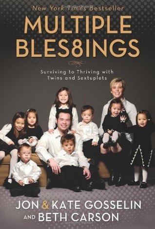 Multiple Bles8ings: Surviving to Thriving with Twins and Sextuplets