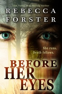Before Her Eyes by Rebecca Forster Before Her Eyes