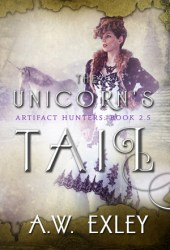 The Unicorn's Tail (Artifact Hunters #2.5)