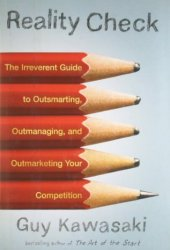 Reality Check: The Irreverent Guide to Outsmarting, Outmanaging, and Outmarketing Your Competition Pdf Book