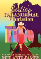 Gertie's Paranormal Plantation (Tales From the Paranormal Plantation #1) Pdf Book