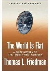 The World Is Flat: A Brief History of the Twenty-first Century Pdf Book