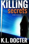 Killing Secrets by K.L. Docter