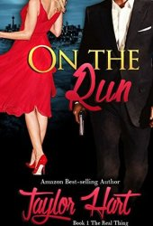 On The Run (The Real Thing #1) Pdf Book