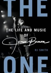 The One: The Life and Music of James Brown Pdf Book