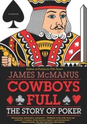 Cowboys Full: The Story of Poker Pdf Book