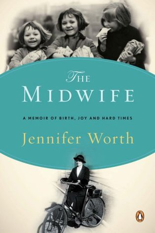The Midwife: A Memoir of Birth, Joy, and Hard Times