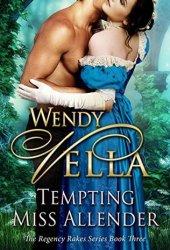 Tempting Miss Allender (Regency Rakes, #3) Book Pdf