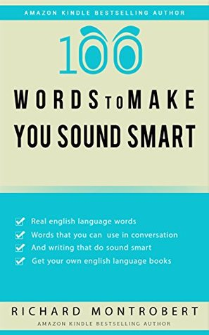 100 Words To Make You Sound Smart - The Power Of The Words: Make A Good Impression