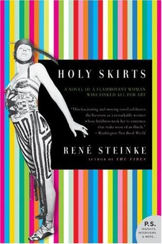 Holy Skirts: A Novel of a Flamboyant Woman Who Risked All for Art