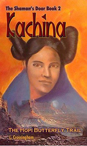 Kachina : The Hopi Butterfly Trail (The Shaman's Door Book 2)