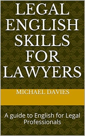 Legal English Skills for Lawyers: A Guide to English for Legal Professionals
