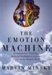 The Emotion Machine: Commonsense Thinking, Artificial Intelligence, and the Future of the Human Mind Pdf Book