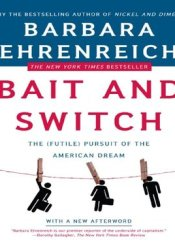Bait and Switch: The (Futile) Pursuit of the American Dream Pdf Book