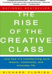 The Rise of the Creative Class: And How It's Transforming Work, Leisure, Community, and Everyday Life Pdf Book