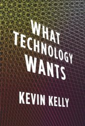 What Technology Wants Pdf Book