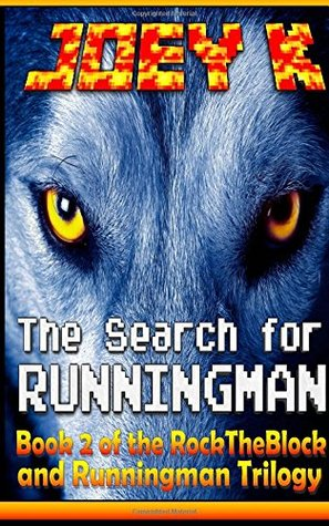 The Search for Runningman: Book Two of the RocktheBlock and Runningman Trilogy: 2