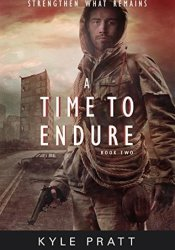 A Time to Endure (Strengthen What Remains Book 2) Pdf Book