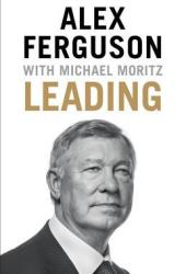 Leading: Learning from Life and My Years at Manchester United Book Pdf