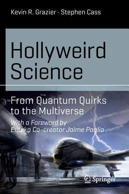 Hollyweird Science: From Quantum Quirks to the Multiverse