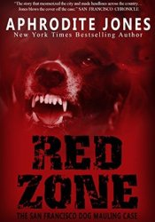 Red Zone: The San Francisco Dog Mauling Case Pdf Book