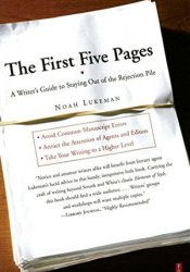 The First Five Pages: A Writer's Guide To Staying Out of the Rejection Pile Pdf Book