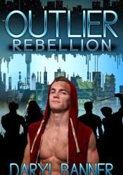 Outlier: Rebellion (Outlier, #1) Pdf Book