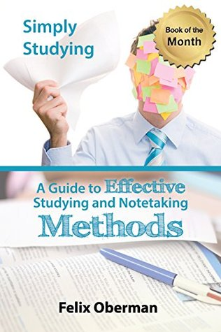 Simply Studying: A Guide To Effective Studying and Note-taking