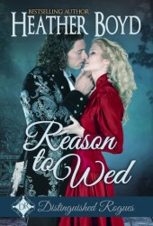 Reason to Wed (Distinguished Rogues, #7)
