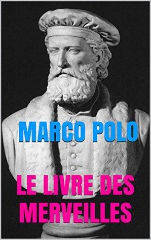 Le Devisement du monde ou Le Livre des merveilles: Avec Original Italien Version