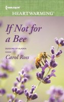 If Not for a Bee (Seasons of Alaska #3)